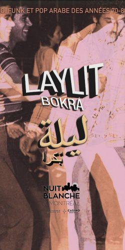 Samedi le 2 Mars, Salon Mogador vous invite à « Laylit Bokra », en première canadienne à la Nuit blanche à Montréal
